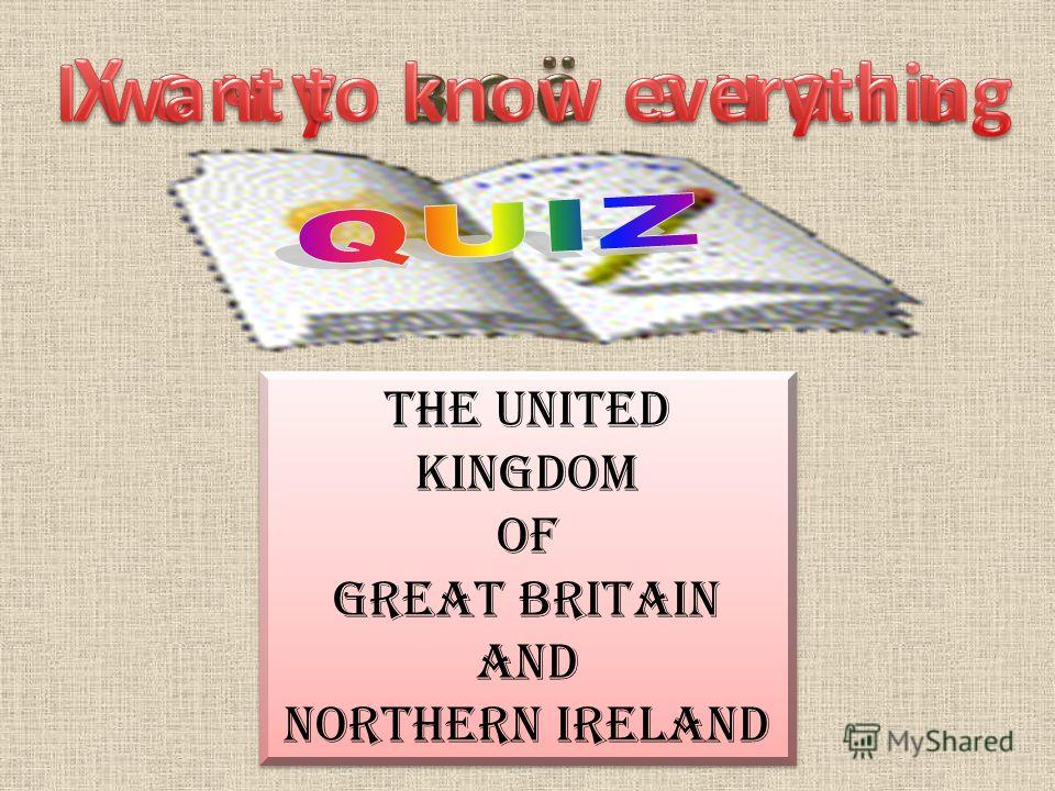 The United Kingdom of Great Britain and Northern Ireland The United Kingdom of Great Britain and Northern Ireland