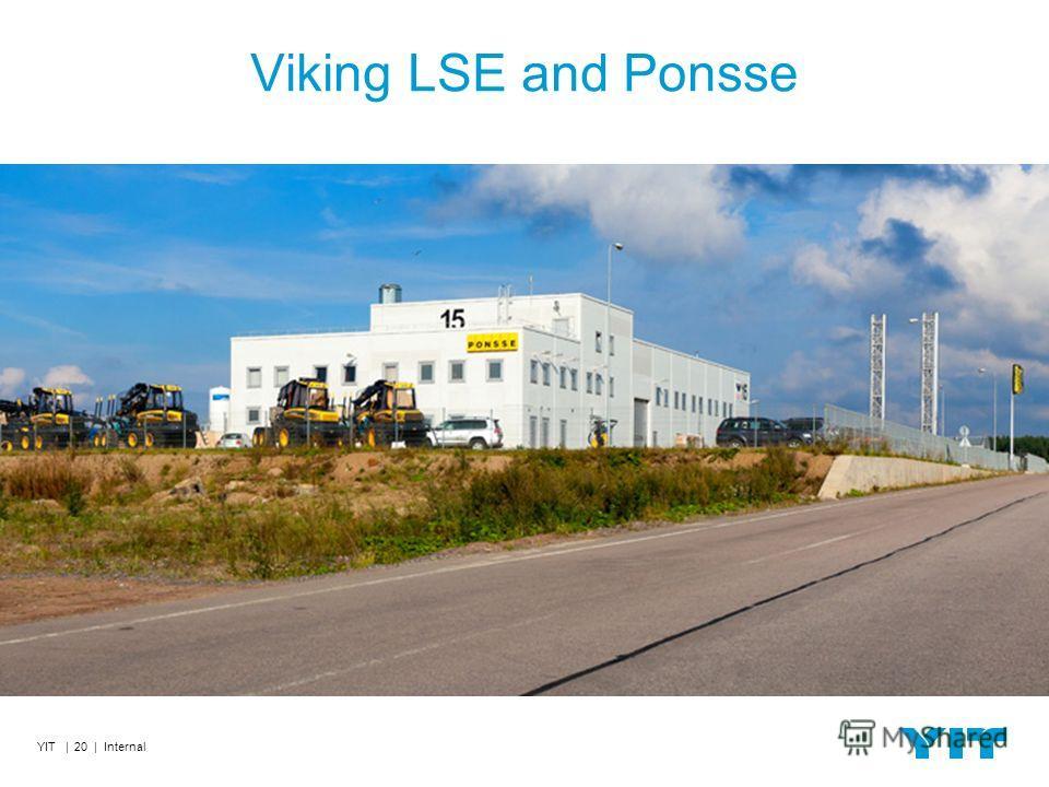 Viking LSE and Ponsse YIT | 20 | Internal