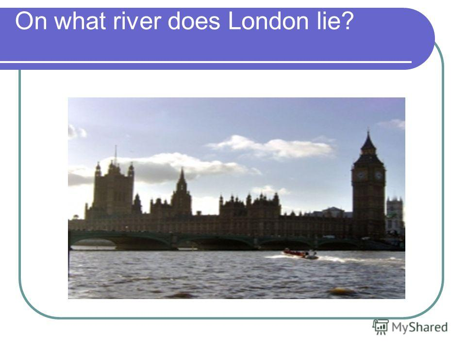 On what river does London lie?