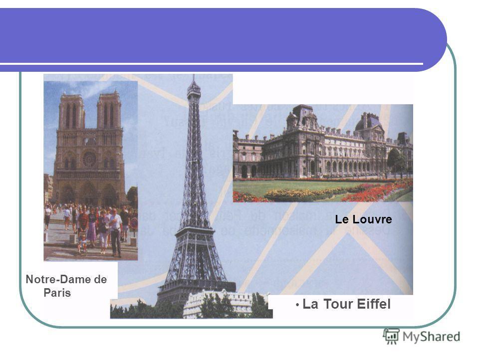 Notre-Dame de Paris Le Louvre La Tour Eiffel