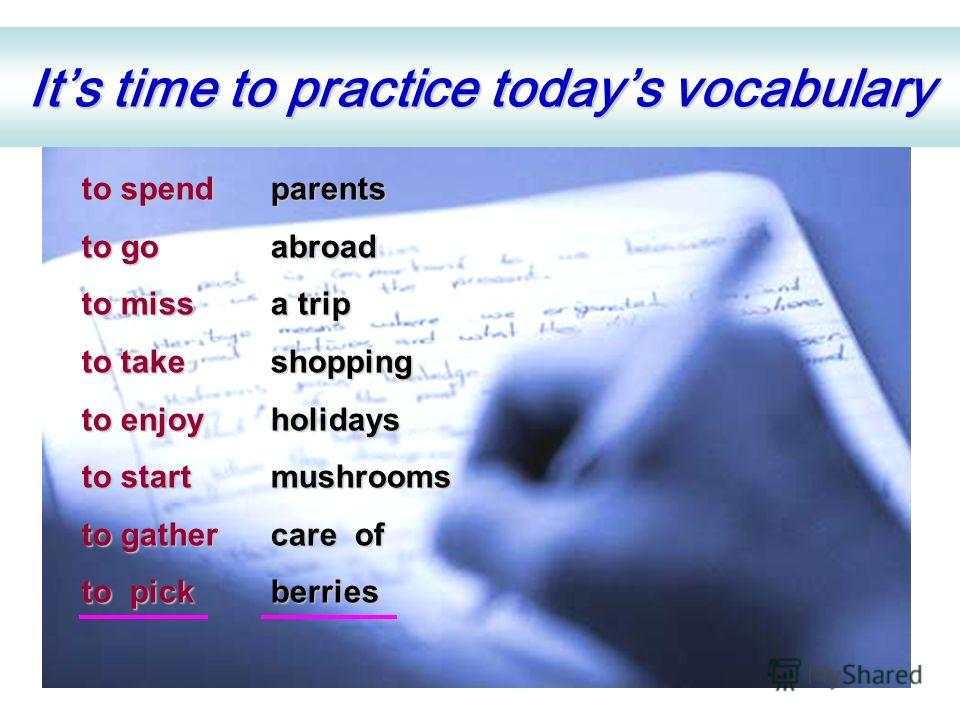 Its time to practice todays vocabulary to gather mushrooms