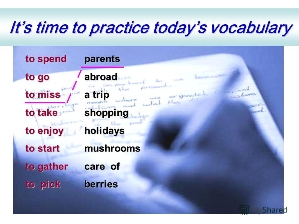 Its time to practice todays vocabulary to start a trip