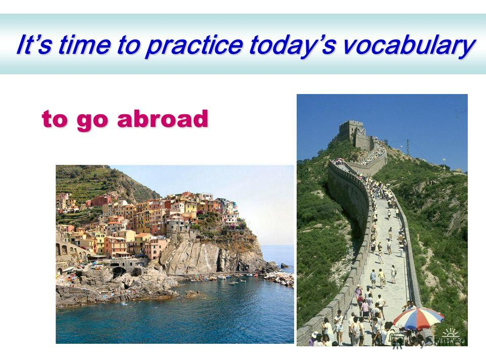 Its time to practice todays vocabulary to spend to go to miss to take to enjoy to start to gather to pick parentsabroad a trip shoppingholidaysmushrooms care of berries