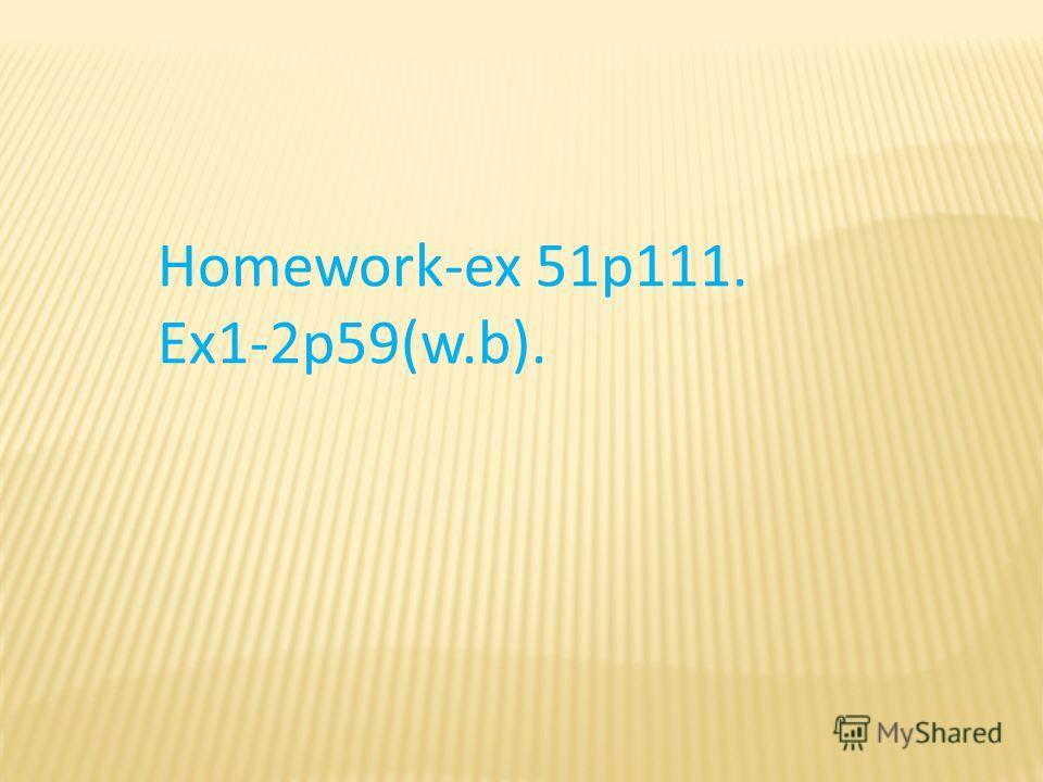 Homework-ex 51p111. Ex1-2p59(w.b).