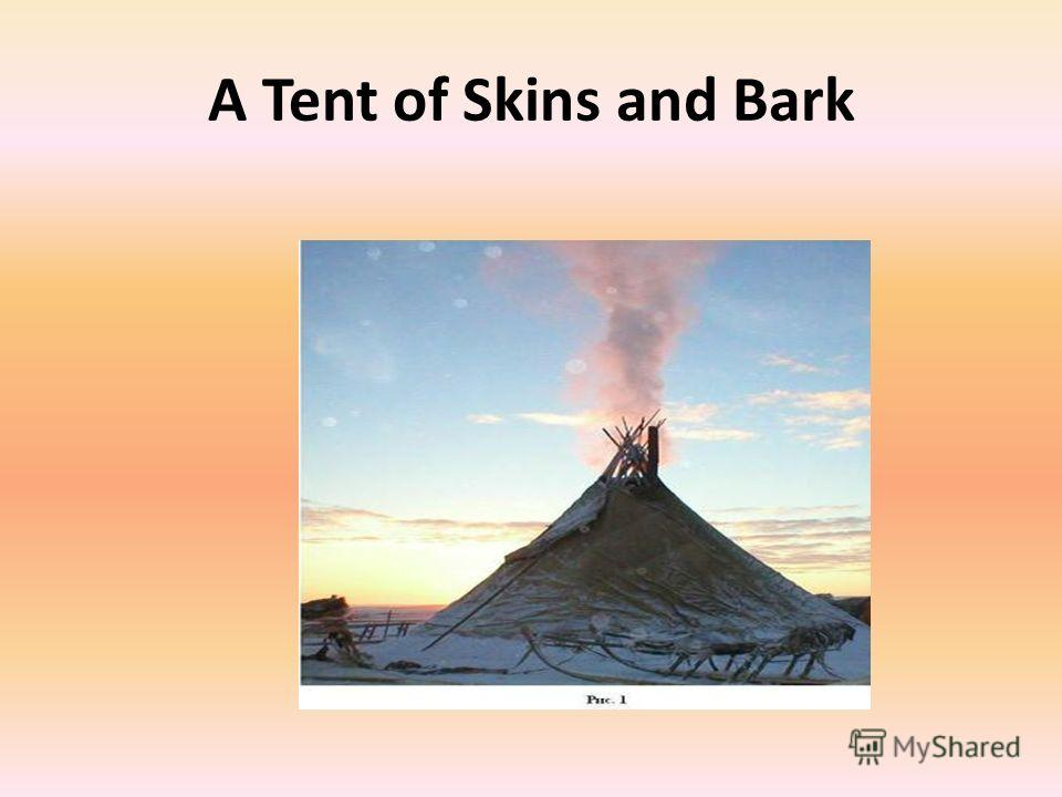 A Tent of Skins and Bark