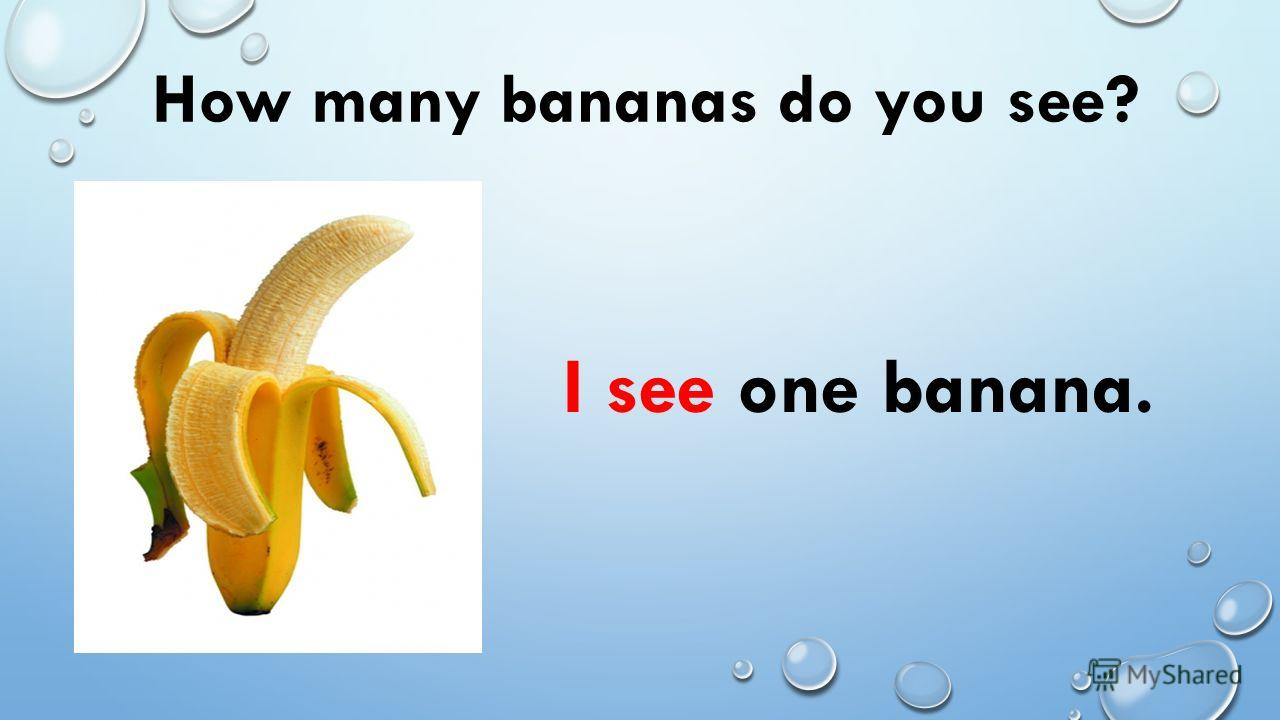 How many bananas do you see? I see one banana.
