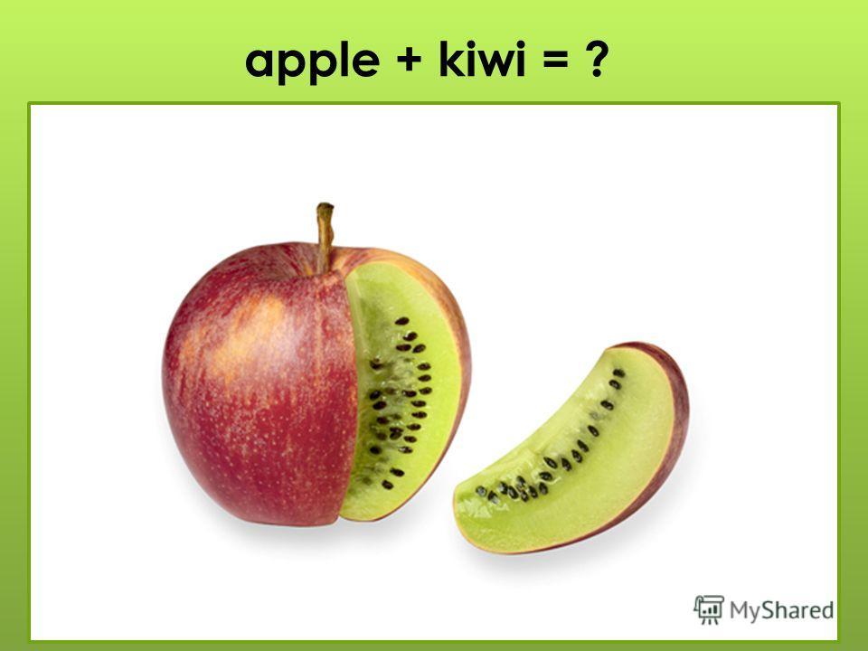 apple + kiwi = ?
