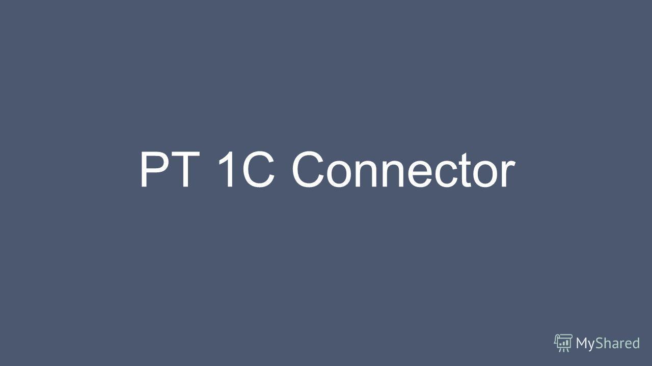 PT 1C Connector