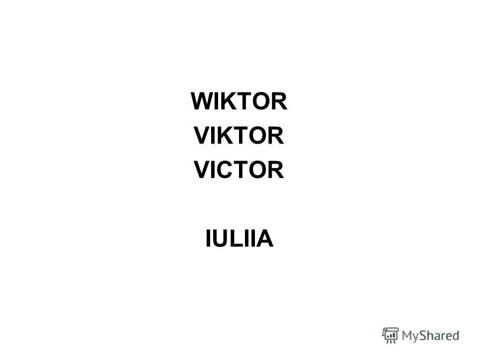 WIKTOR VIKTOR VICTOR IULIIA