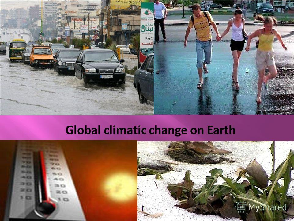 Global climatic change on Earth